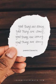 Good things are coming | Inspirational quotes | motivational quotes | motivation | personal growth and development | quotes to live by | mindset | self-care | strength | courage | You are enough | passion | dreams | goals | Journeystrength  #InspirationalQuotes  |  #motivationalquotes |  #quotes  |  #quoteoftheday  |  #quotestoliveby  |  #quotesdaily