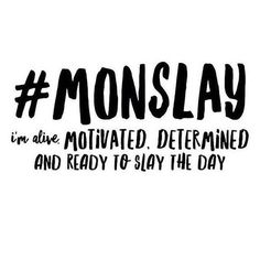 #MONSLAY Happy Monday! Get up, drink some coffee, and slay the day! ✨