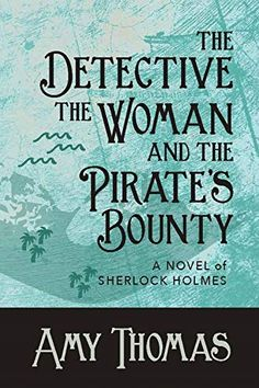 """Read """"The Detective, the Woman and the Pirate's Bounty"""" by Amy Thomas available from Rakuten Kobo. In The Detective, the Woman and the Pirate's Bounty, Sherlock Holmes and Irene Adler retrace the steps of pirates as the. Sherlock Holmes Book, Crime Fiction, Fiction Novels, Irene Adler, Meeting New Friends, Mystery Novels, Enough Is Enough, Detective, Pirates"""