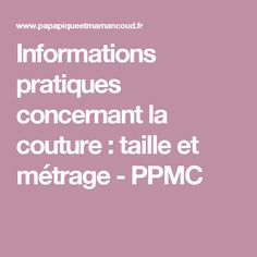 Informations pratiques concernant la couture : taille et métrage - PPMC