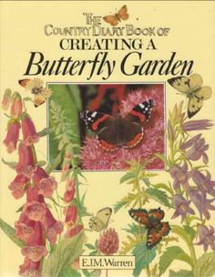 The Country Diary Book of Creating a Butterfly Garden, E.J.M. Warren ... (2016/06/11)