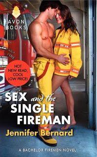 Sex and the Single Fireman   by Jennifer Bernard