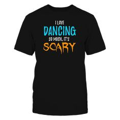 Dancers Scary Halloween Gift Btd3cr T-Shirt, 100% Printed in the U.S.A - Ship Worldwide Tag: dancing, dancer, hip hop tshirt, ballet, tap, line or belly dancing, salsa, waltz, ballroom, swing  AVAILABLE PRODUCTS Gildan Unisex T-Shirt - $24.95   Gildan Unisex T-Shirt Gildan Women Gildan Unisex Pullover Hoodie Gildan Long-Sleeve T-Shirt View sizing / material info BUY IT NOW
