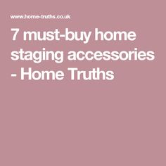 7 must-buy home staging accessories - Home Truths