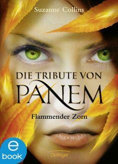 Flammender Zorn (Die Tribute von Panem, Band 3) von [Collins, Suzanne]