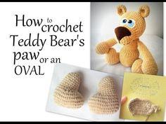 Amigurumi Bear Pattern - How to crochet Teddy Bear's paw or an oval using soft velvet yarn. - YouTube