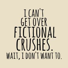 Shop i can't get over fictional crushes crush t-shirts designed by FandomizedRose as well as other crush merchandise at TeePublic. Bookworm Quotes, Book Qoutes, Wattpad Quotes, Wattpad Books, Crush Quotes, Jonaxx Quotes, Life Quotes, Tris E Quatro, Fantasy Books To Read