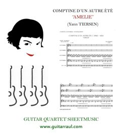 http://www.guitarraul.com/p/188/comptine-dun-autre-t-amelie-tiersen GUITAR QUARTET SHEETMUSIC Amelie (Yann TIERSEN)