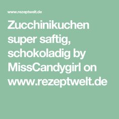 Zucchinikuchen super saftig, schokoladig by MissCandygirl on www.rezeptwelt.de Super, Cacao Powder, Bakken, Recipes