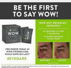 In a hurry to get rid of your wrinkles?  Here is your solution. It works! Wow Contact me either on FB: Danna E