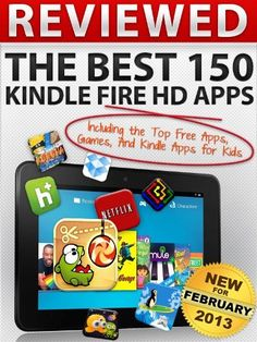 Reviewed: The Best 150 Kindle Fire HD Apps Including The Top Free Apps, Games, And Kindle Apps For Kids by Silver Bullet, http://www.amazon.com/gp/product/B00BD3XCCQ/ref=cm_sw_r_pi_alp_9jegrb0524V7Y