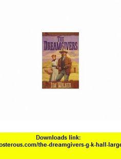 The Dreamgivers (G K Hall Large Print Book Series) (9780783819976) James Walker , ISBN-10: 0783819978  , ISBN-13: 978-0783819976 ,  , tutorials , pdf , ebook , torrent , downloads , rapidshare , filesonic , hotfile , megaupload , fileserve
