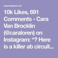 """10k Likes, 691 Comments - Cara Van Brocklin (@caraloren) on Instagram: """"🎥 Here is a killer ab circuit that always gets my abs burning! Do 20 of each exercise 3 times at…"""""""