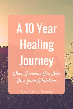 Healing after someone you loves dies from addiction, a spiritual perspective from the daughter of an alcoholic