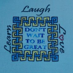 Learn, Laugh, Love - Don't Wait To Be Great!