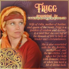 May is the Norse goddess Frigg's feast day! Although she had the gift of prophecy, Frigg never shared what she saw. She unwittingly gave Loki the knowledge of the only way to kill her son Baldur. She lends her name to a day of the week: Frigg's Day Norse Mythology Goddesses, Gods And Goddesses, Norse Goddess Names, Ancient Goddesses, Pagan Gods, Norse Pagan, The Gift Of Prophecy, Wicca Witchcraft, Magick