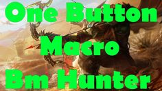 One Button Macro BM Hunter for WOD 6.2.4  with Gnome Sequencer