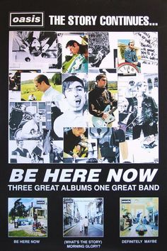 Oasis - The story continues. Be Here Now Great Bands, Cool Bands, Definitely Maybe, Liam And Noel, Liam Gallagher, Great Albums, Britpop, Band Posters, My Images