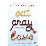 Eat, Pray, Love: One Woman's Search for Everything Across Italy, India and Indonesia (Paperback)By Elizabeth Gilbert