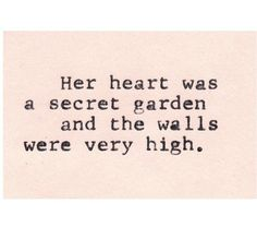 """Her heart was a secret garden and the walls were very high."" William Goldman, The Princess Bride heart + secret garden + walls + quote Great Quotes, Quotes To Live By, Inspirational Quotes, Motivational, Fabulous Quotes, Simple Quotes, Random Quotes, Awesome Quotes, Interesting Quotes"