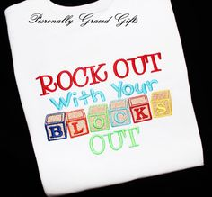 Back to School Rock Out with Your Blocks Out Embroidered Shirt or Onesie by PersonallyGraced, $22.50