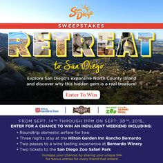Enter to win a trip to San Diego for 2. Includes Round trip air, 3 Nights accommodations at the Hilton Garden Inn Ranchero Bernardo, plus Passes to the Bernardo Winery and Tickets to the San Diego Zoo. Ends September 30, 2015