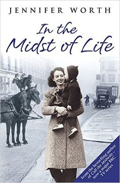 In the Midst of Life: Jennifer Worth: 9780753827529: Amazon.com: Books