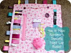 Alzheimer's/Dementia Fidget Lap Blanket - Learn how to create one... Simple and very quick to make!