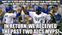 Shout out to Zach Greinke who demanded to be traded from the Royals so he could play for a team that completes for a title. In return, we received the past two ALCS MVPS !