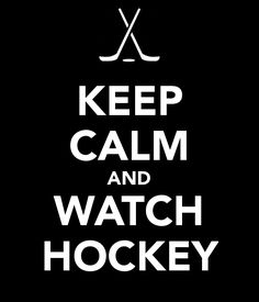 KEEP CALM AND WATCH HOCKEY - KEEP CALM AND CARRY ON Image Generator - brought to you by the Ministry of Information