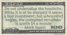 Mark Twain: Undervalue Headache – Money Quotes Daily Earn More Money, How To Get Money, Poverty Quotes, Ray Dalio, Disney Money, Monopoly Money, Bill Nye, Write To Me, Whitney Houston