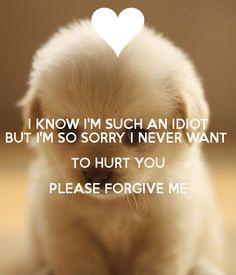 i'm so sorry please forgive me Feeling Sorry Quotes, Sorry Quotes For Friend, Im Sorry Quotes, Sister Quotes, Forgive Me Please, I Forgive You, Forgive Me Quotes, Forgiveness Quotes, Sorry I Hurt You