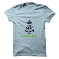 I cant keep calm Im a LEONETTE https://www.sunfrog.com/Names/I-cant-keep-calm-Im-a-LEONETTE.html?46568