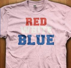 Celebrate this independence day with a red white and blue tee. We only use Premium quality super soft shirts including Gildan and American apparel,