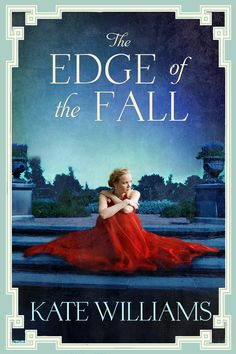 The Edge of the Fall by Kate Williams. Published in the UK in November.
