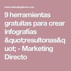 """9 herramientas gratuitas para crear infografías """"resultonas"""" - Marketing Directo"""