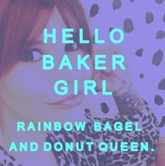 An interview with @hellobakergirl