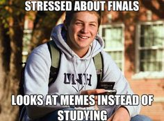 56e4abb81f237130f4c2acb0ea42a9fa finals week humor memes finals memes college final exams meme college memes, final exams edition 3 guest