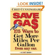 #Prepper - SAVE GAS - 175 Ways to Get More Miles Per Gallon: Chet Cunningham,Tim Brittain: Amazon.com: Kindle Store