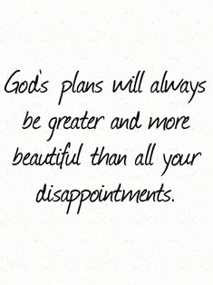 God's plan. His plans far exceed our comprehension!