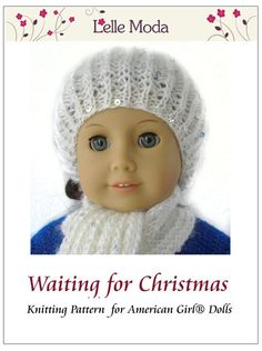Free American Doll Clothes Patterns (Sewing for Doll Clothes) : Free 18 Inch Doll Hat and Scarf Knitting Pattern Knitting Dolls Clothes, Ag Doll Clothes, Crochet Doll Clothes, Sewing Dolls, Knitted Dolls, Crochet Dolls, Knitted Hat, Elle Moda, American Girl Crochet