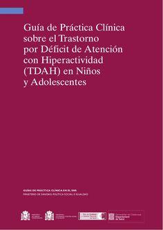 Guía de Práctica Clínica sobre (TDAH) en Niños y Adolescentes by Web Master Bicentenario via slideshare