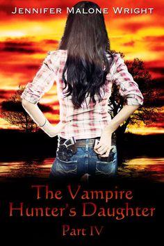 The Vampire Hunter's Daughter Part 5