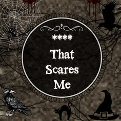 **** That Scares Me! Sharing some locations or things that scary me. Ok, so I'm kind of a scaredy cat..