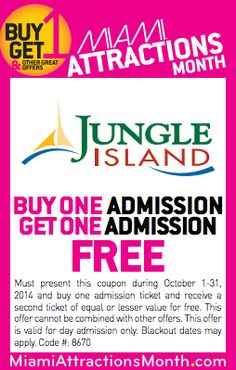 #Coupon for admission into #JungleIsland #MiamiAttractions #BuyOneGetOne