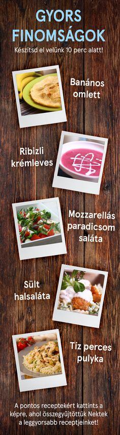 10 perces finomságok! :) Kattints a képre és nézd meg leggyorsabb receptjeinket!