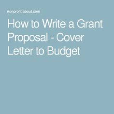 how to write a winning grant proposal from cover letter to budget - Grant Proposal Cover Letter