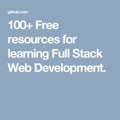 100+ Free resources for learning Full Stack Web Development.