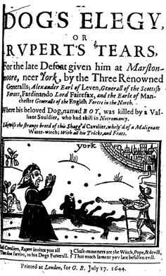 """pamphlet was published attributing magical powers to Boy, the famous war poodle of the Royalist Cavalier Prince Rupert of the Rhine. The crowded title page notes that the fearsome canine was only felled thanks to the counter-acting magical powers of a """"Valiant Souldier, who had skill in Necromancy"""":"""