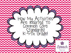 Speech Time Fun: How My Activities Are Related To Common Core Standards! K-5th Grade. Pinned by SOS Inc. Resources. Follow all our boards at pinterest.com/sostherapy for therapy resources.